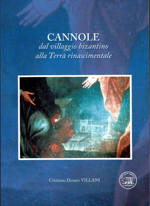 Cannole, dal villaggio bizantino alla Terrà rinascimentale